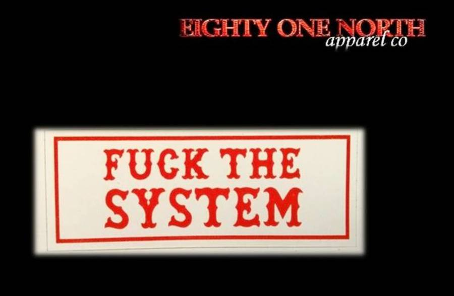 Sticker Fuck The System